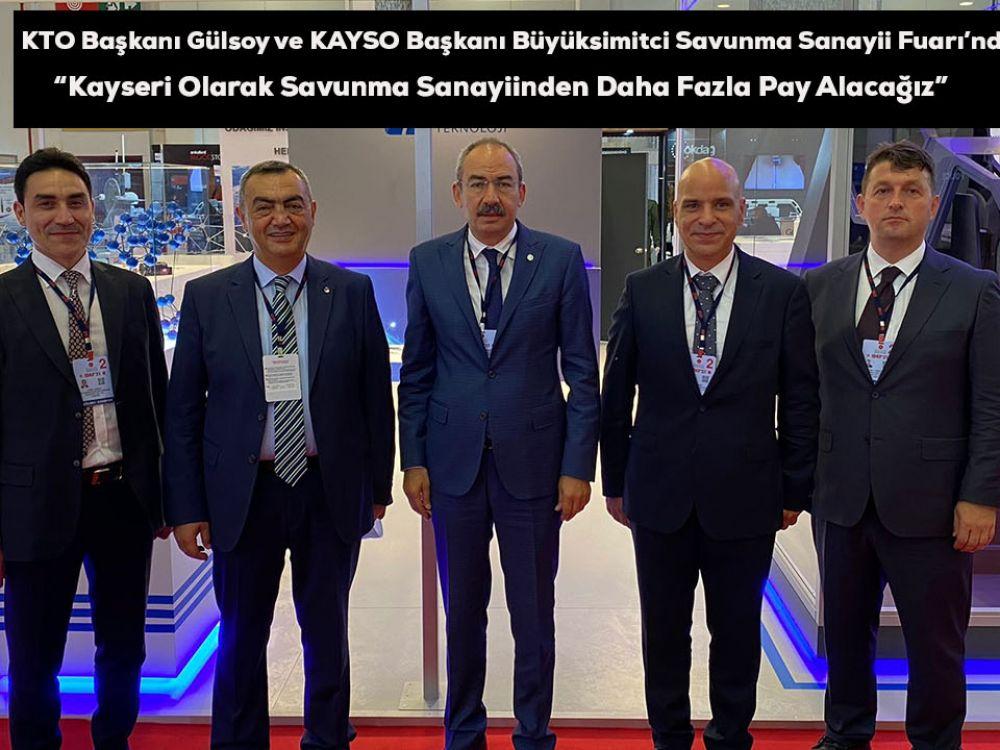 KTO Başkanı Gülsoy ve KAYSO Başkanı Büyüksimitci Savunma Sanayii Fuarı'nda
